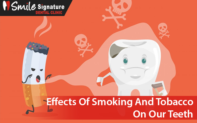 Effects Of Smoking and Tobacco On Our Teeth
