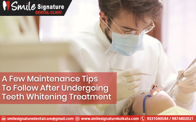 A few maintenance tips to follow after undergoing teeth whitening treatment