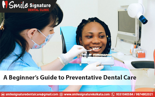 A Beginner's Guide To Preventative Dental Care