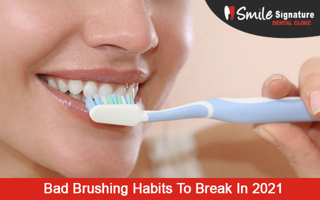Bad Brushing Habits To Break In 2021