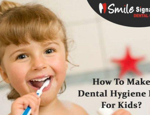 How To Make Dental Hygiene Fun For Kids?