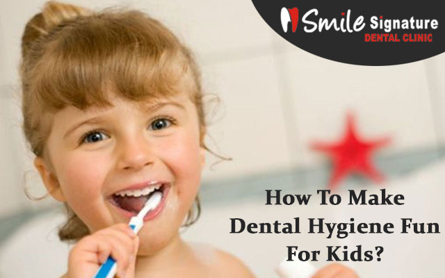 How To Make Dental Hygiene Fun For Kids?