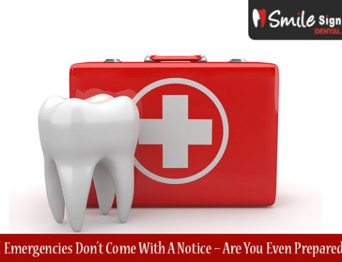 Dental Emergencies Don't Come With A Notice – Are You Even Prepared For It